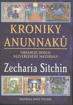 Kroniky Anunnaků - Obsahuje dosud nezveřejněné materiály