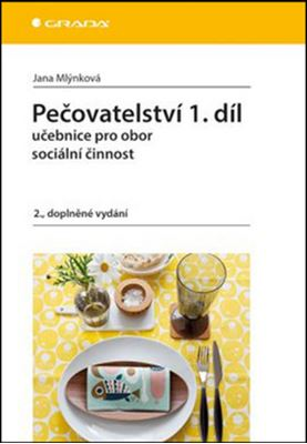 Pečovatelství 1.díl (2.doplněné vydání) - Učebnice pro obor sociální činnost