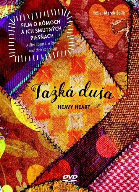 Ťažká duša / Heavy Heart - DVD - Film o rómoch a ich smutných piesňach / A film about the Roma and their sad songs