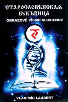 Obrazové písmo Slovienov - Vladimír Laubert