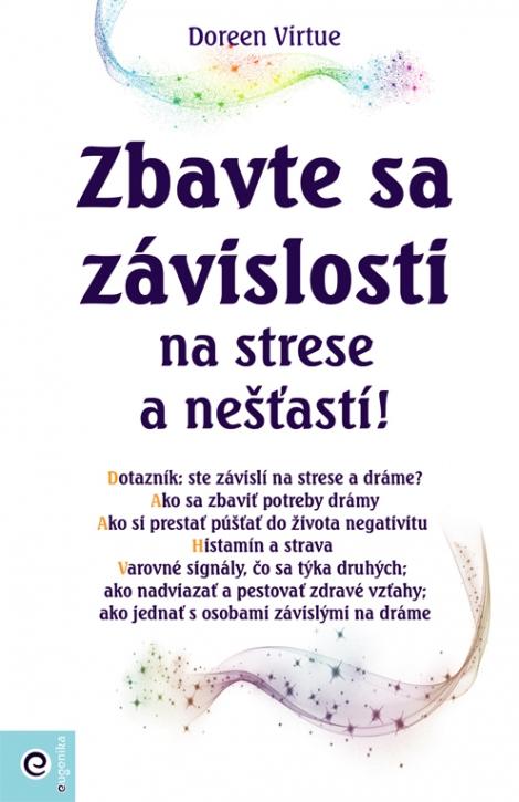 Zbavte sa závislosti na strese a nešťastí! -