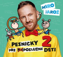 Miro Jaroš: Pesničky pre (ne)poslušné deti 2 - CD - Miro Jaroš