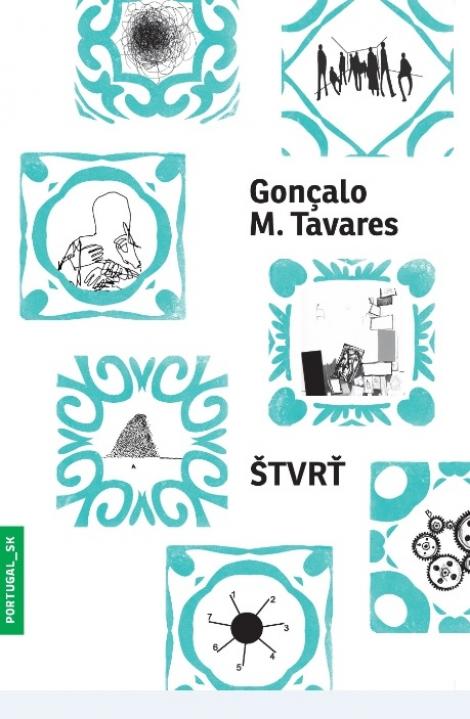 Štvrť - Goncalo M. Tavares