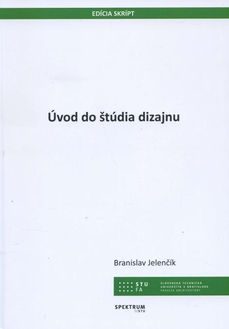 Úvod do štúdia dizajnu - Branislav Jelenčík