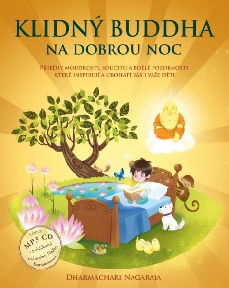 Klidný Buddha na dobrou noc (Kniha a vložené mp3 CD) - Příběhy moudrosti, soucitu a bdělé pozornosti, které inspirují a obohatí vás i vaše děti