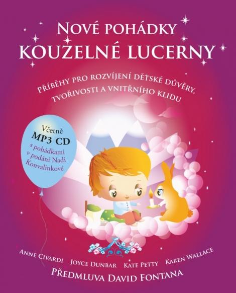 Nové pohádky kouzelné lucerny ( Kniha a vložené mp3 CD ) - Příběhy pro rozvíjení dětské důvěry, tvořivosti a vnitřního klidu