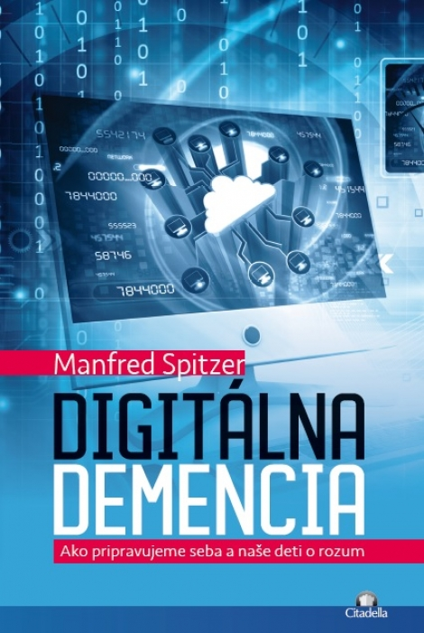 Digitálna demencia - Ako pripravujeme seba a naše deti o rozum