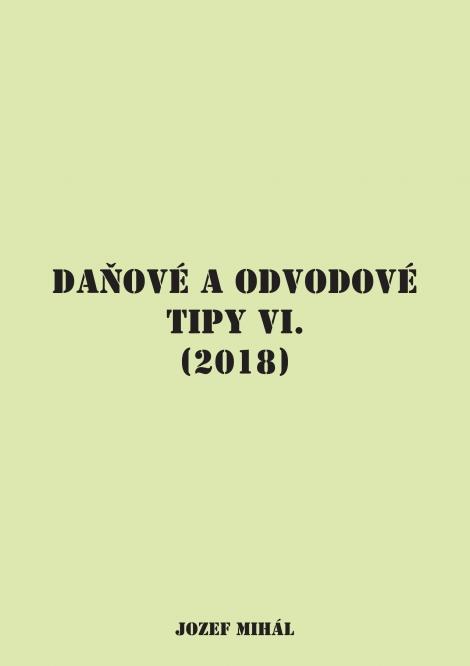 Daňové a odvodové tipy VI. (2018) -