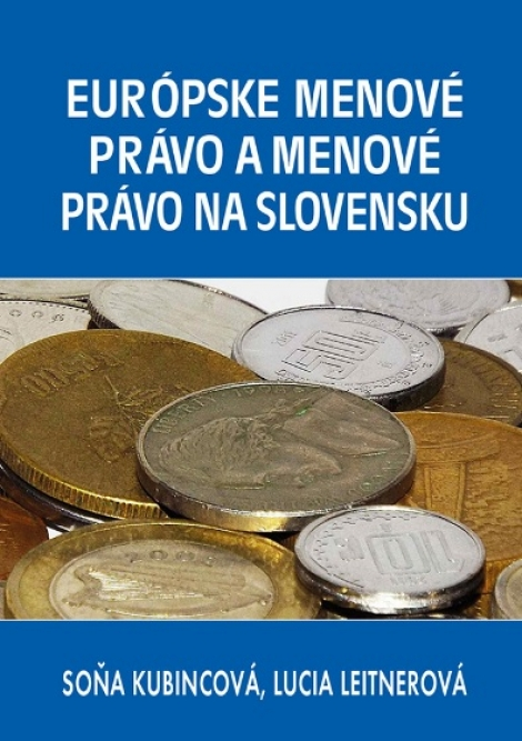 Európske menové právo a menové právo na Slovensku -