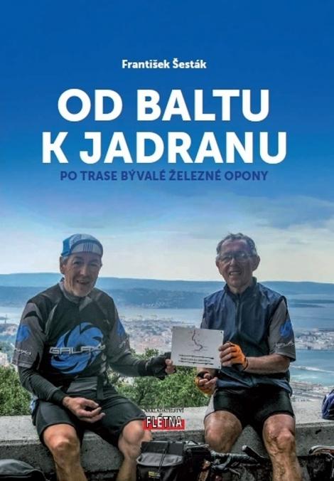 Od Baltu k Jadranu - František Šesták