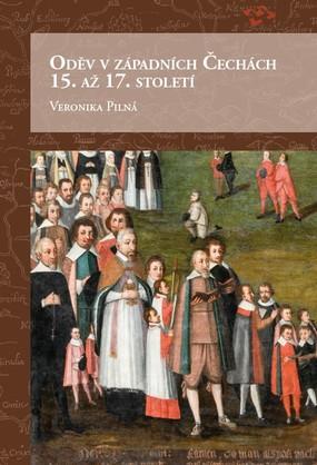 Oděv v západních Čechách 15. až 17. století - Veronika Pilná