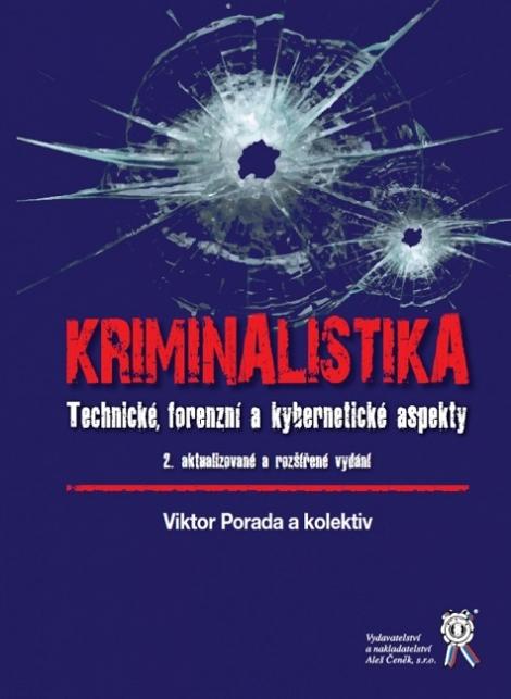 Kriminalistika (2.aktualizované a rozšířené vydání) - Technické, forenzní a kybernetické aspekty