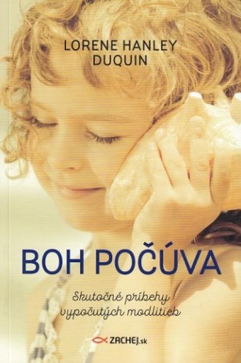 Boh počúva - Lorene Hanley Duquin