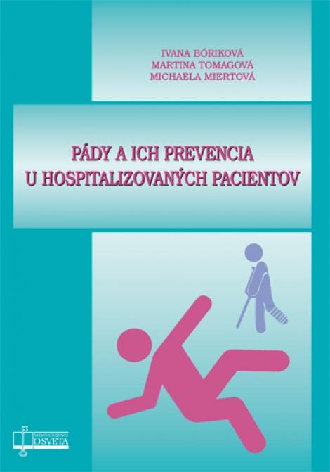 Pády a ich prevencia u hospitalizovaných pacientov -