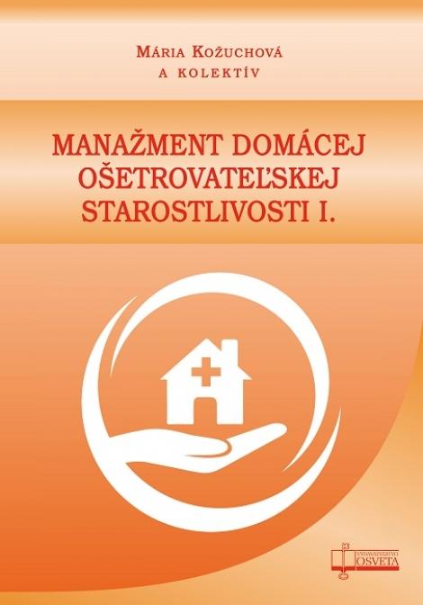 Manažment domácej ošetrovateľskej starostlivosti I. -