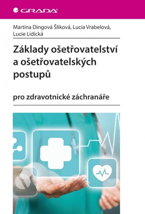 Základy ošetřovatelství a ošetřovatelských postupů - pro zdravotnické záchranáře