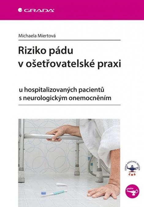 Riziko pádu v ošetřovatelské praxi - u hospitalizovaných pacientů s neurologickým onemocněním