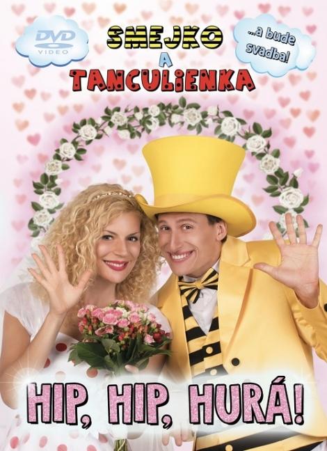 Smejko a Tanculienka: Hip, Hip, Hurá! DVD - ...a bude svadba!