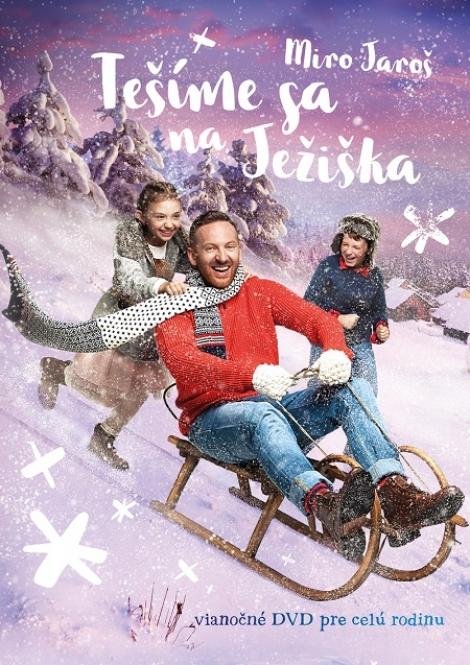 Miro Jaroš: Tešíme sa na Ježiška DVD - vianočné DVD pre celú rodinu