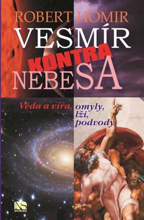 Vesmír kontra nebesa - Věda a víra, omyly, lži, podvody