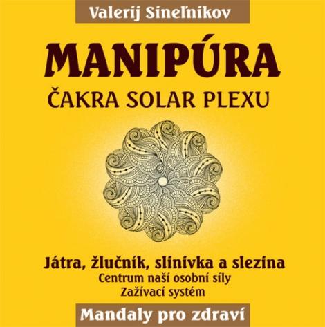 Manipúra - Čakra solar plexu - Mandaly pro zdraví - Játra, žlučník, slinivka a slezina
