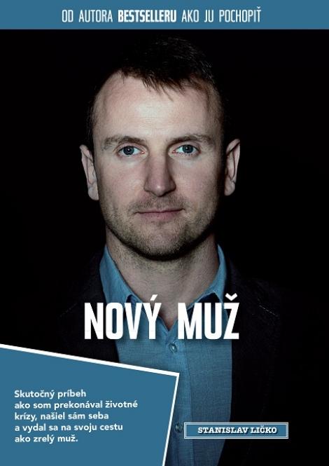 Nový muž - Stanislav Ličko