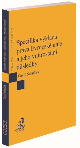 Specifika výkladu práva Evropské unie a jeho vnitrostátní důsledky