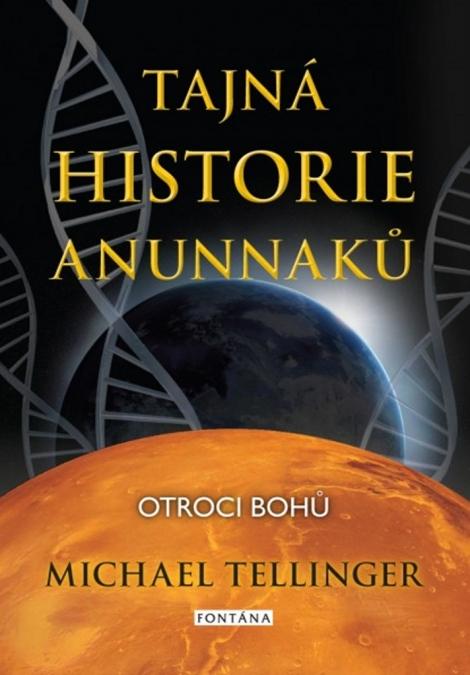 Tajná historie Anunnaků - Otroci bohů