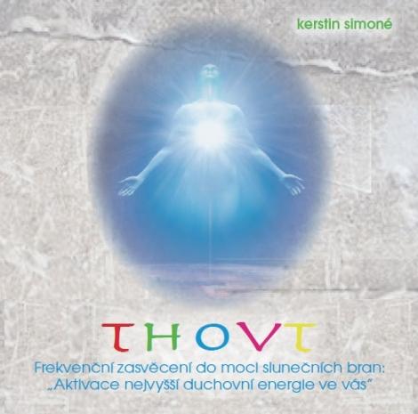 Thovt (CD) - Frekvenční zasvěcení do moci slunečních bran: Aktivace nejvyšší duchovní energie ve vás