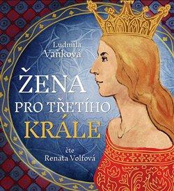 Žena pro třetího krále (2x Audio na CD - MP3) -