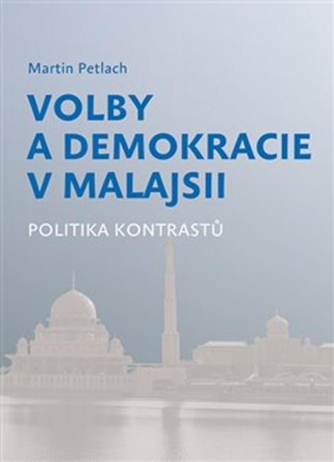 Volby a demokracie v Malajsii - Politika kontrastů