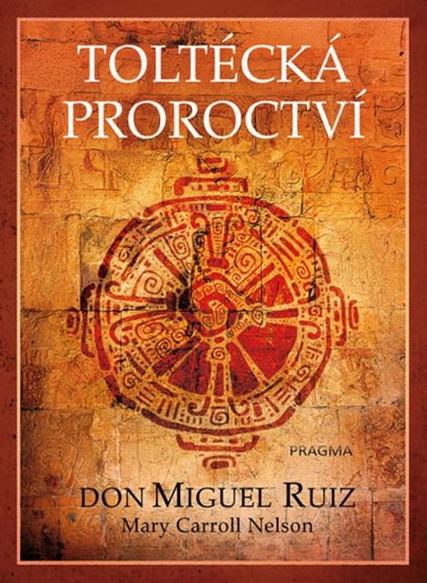 Toltécká proroctví -