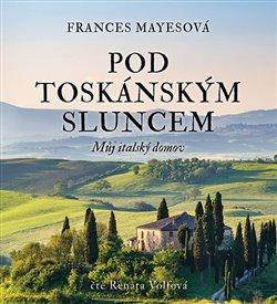 Pod toskánským sluncem (2x Audio na CD - MP3) - Můj italský domov