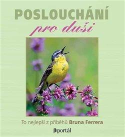 Poslouchání pro duši (1x Audio na CD - MP3) - To nejlepší z příběhů Bruna Ferrera