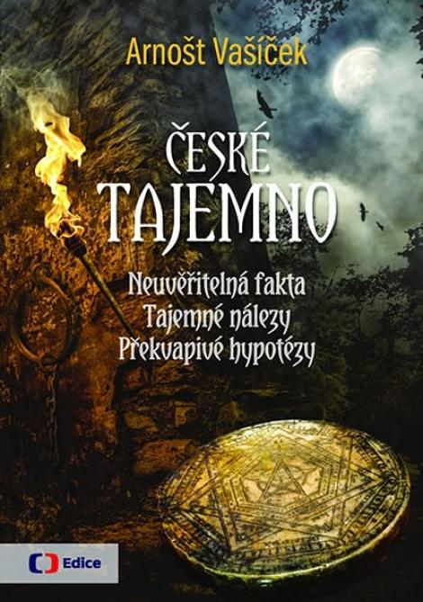 České tajemno - Neuvěřitelná fakta, tajemné nálezy, překvapivé hypotézy