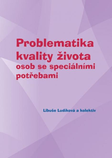 Problematika kvality života osob se speciálními potřebami -
