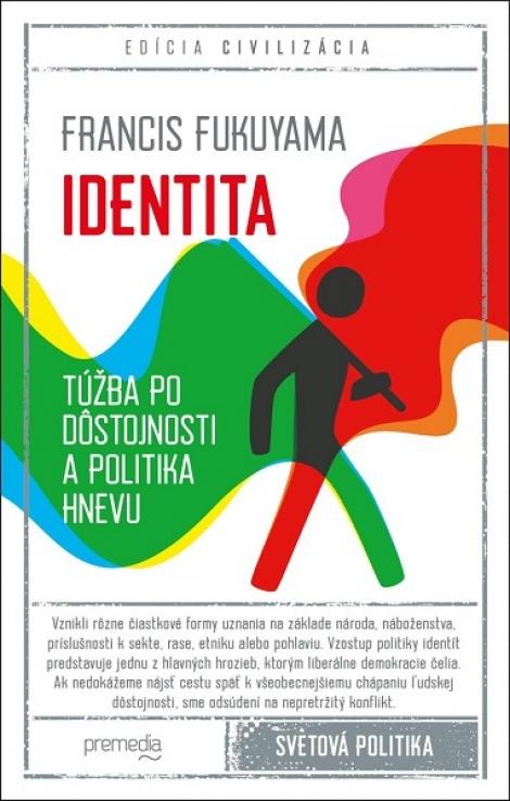 Identita - Túžba po dôstojnosti a politika hnevu