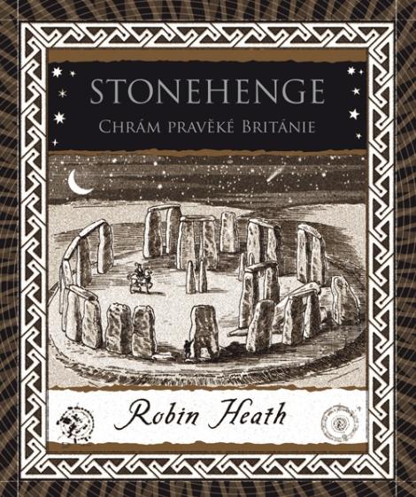 Stonehenge. Chrám pravěké Británie -