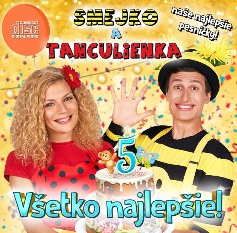 Smejko a Tanculienka: Všetko najlepšie! - CD - Naše najlepšie pesničky
