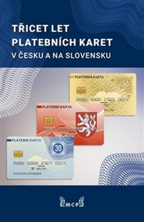 Třicet let platebních karet v Česku a Slovensku -