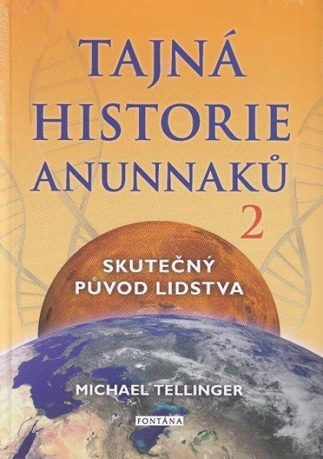 Tajná historie Anunnaků 2 - Skutečný původ lidstva