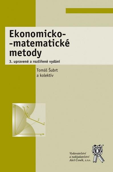 Ekonomicko-matematické metody (3. upravené a rozšířené vydání)