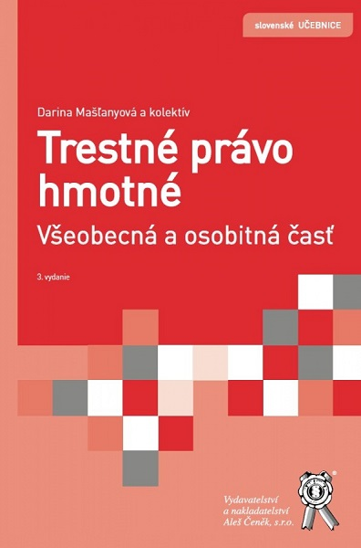 Trestné právo hmotné - Všeobecná a osobitná časť (3. aktualizované a doplnené vydanie)
