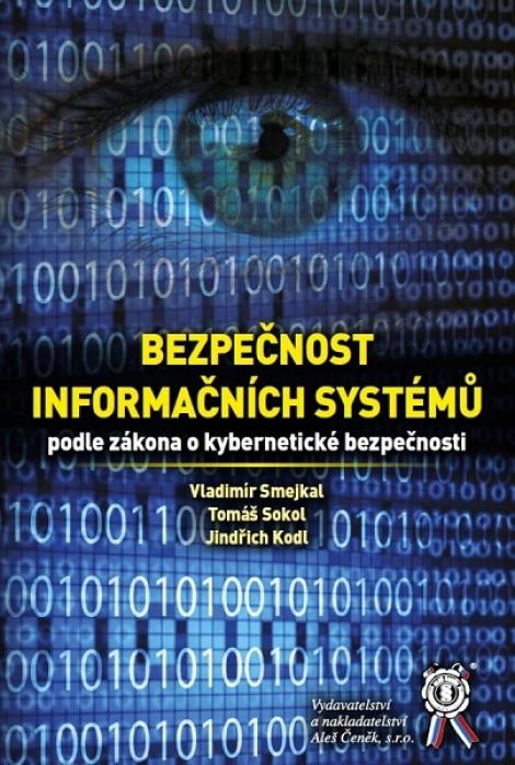 Bezpečnost informačních systémů podle zákona o kybernetické bezpečnosti -