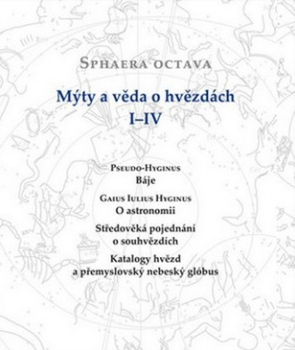 Sphaera Octava. Mýty a věda o hvězdách I-IV