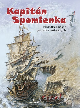 Kapitán Spomienka - Poviedky a básne pre deti a násťročných