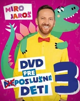 Miro Jaroš: DVD pre (ne)poslušné deti 3