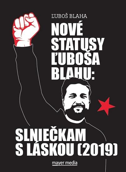 Nové statusy Ľuboša Blahu: Slniečkam s láskou (2019)
