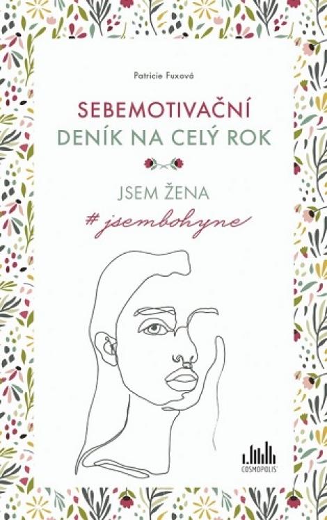 Sebemotivační deník na celý rok - Jsem žena #jsembohyne