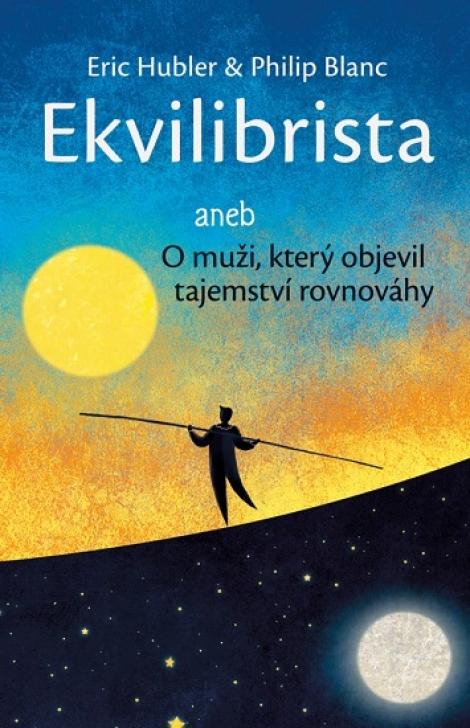 Ekvilibrista - aneb O muži, který objevil tajemství rovnováhy